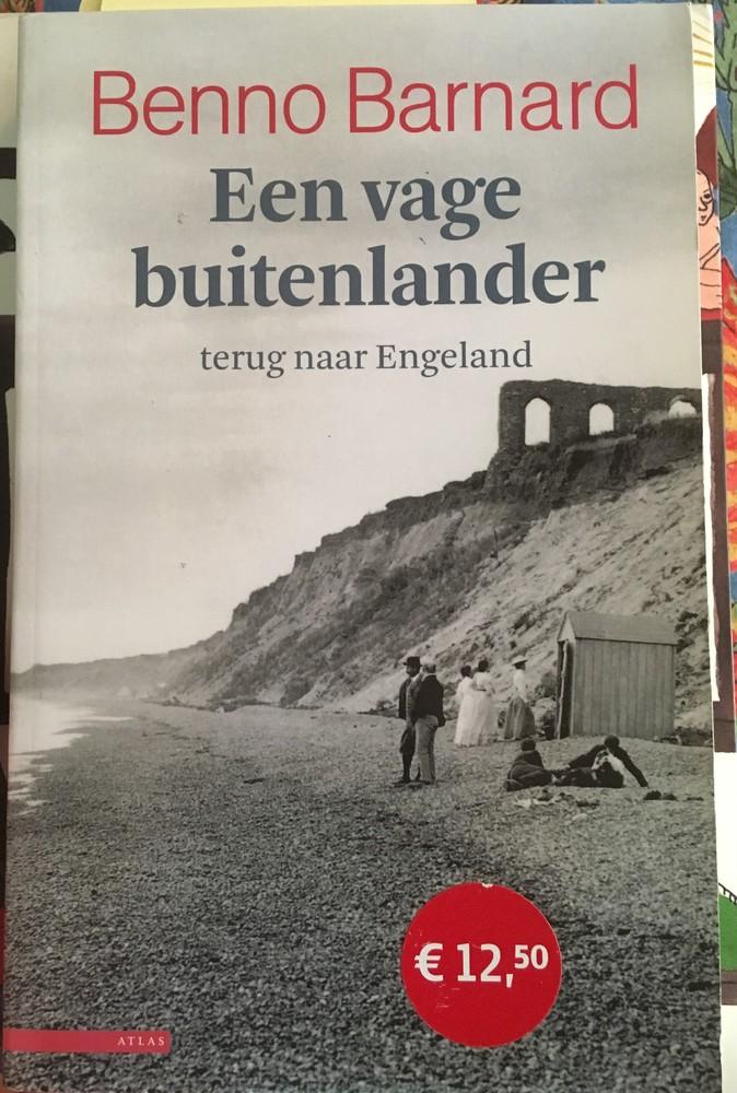 <em>Een vage buitenlander. Terug naar Engeland</em> - Benno Barnard (Atlas, 2009)