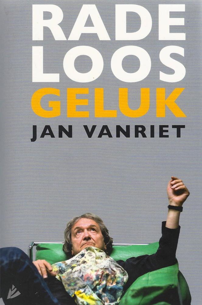 'Radeloos geluk' Jan Vanriet