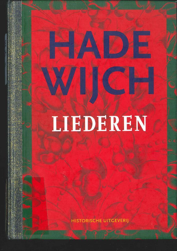 Hadewijch. Liederen.  Uitgegeven, ingeleid, vertaald en toegelicht door Veerle Fraeters & Frank Willaert (2009)