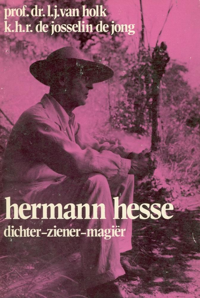 Cover 'Hermann Hesse. Dichter-ziener-magiër' van L.J. van Holk en K.H.R. de Josselin de Jong