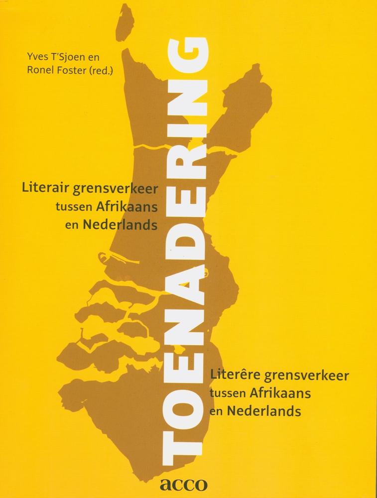 Toenadering. Literair grensverkeer tussen Afrikaans en Nederlands - Yves T'Sjoen en Ronel Foster