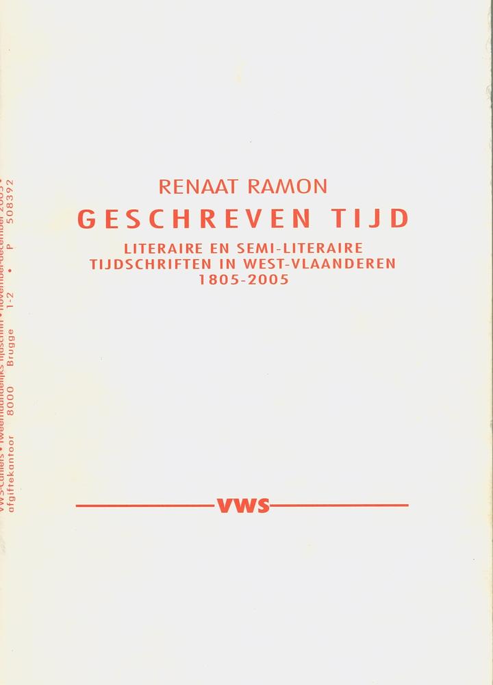 Geschreven Tijd. Literaire en semi-literaire tijdschriften in West-Vlaanderen 1805- 2005