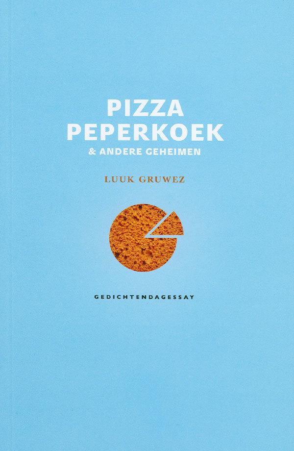 Gedichtendagessay Pizza<em> peperkoek & andere geheimen</em> - Luuk Gruwez