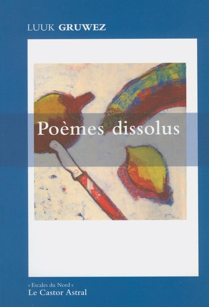 Poèmes dissolus (Le Castor Astral, 2005)