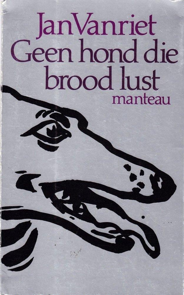 Dichtbundel 'Geen hond die brood lust' Jan Vanriet