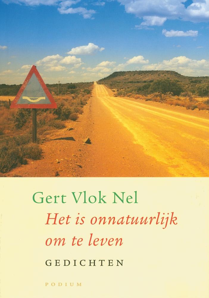 Het is onnatuurlijk om te leven - Gert Vlok Nel